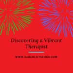 Discovering a Vibrant Therapist